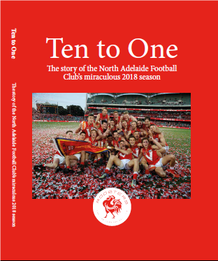 Ten to One - The story of North Adelaide Football Club's miraculous 2018 season